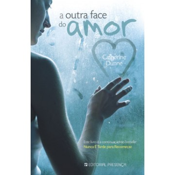 A Outra Face Do Amor - Catherine Dunne